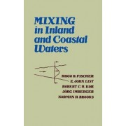 Mixing in Inland and Coastal Waters by Hugo B. Fischer