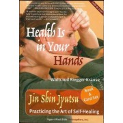 Health Is in Your Hands: Jin Shin Jyutsu - Practicing the Art of Self-Healing (with 51 Flash Cards for the Hands-On Practice of Jin Shin Jyutsu) by Waltraud Riegger-Krause