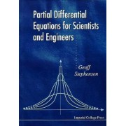 Partial Differential Equations for Scientists and Engineers by Geoffrey Stephenson