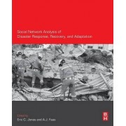 Social Network Analysis of Disaster Response, Recovery, and Adaptation by Eric C. Jones