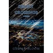 Deadly Crossings by Gemma Bloom