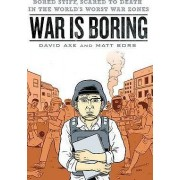 War Is Boring by David Axe