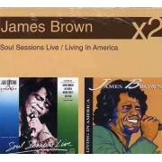 James Brown - Soul Sessions Live / Living In America (0828767188027) (2 CD)