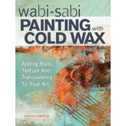 Wabi Sabi Painting with Cold Wax by Serena Barton