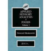Applied Sensory Analy of Foods: Volume 1 by Howard R. Moskowitz