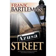 Azusa Street by Frank Bartleman