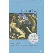 Practical Gods by Carl Dennis