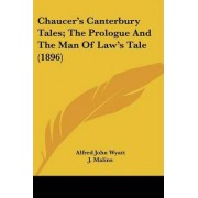 Chaucer's Canterbury Tales; The Prologue and the Man of Law's Tale (1896) by Alfred John Wyatt