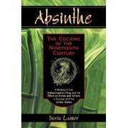 Absinthe - The Cocaine of the Nineteenth Century by Doris Lanier