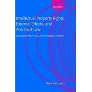 Intellectual Property Rights, External Effects, and Anti-trust Law by Ilkka Rahnasto