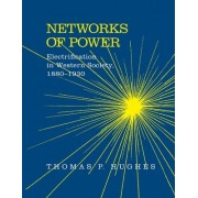 Networks of Power by Thomas Parker Hughes