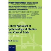 Critical Appraisal of Epidemiological Studies and Clinical Trials by J. Mark Elwood