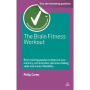 The Brain Fitness Workout by Philip J. Carter