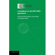 A Handbook on the WTO TRIPS Agreement by Antony Taubman