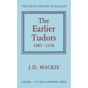 The Earlier Tudors, 1485-1558 by John D MacKie