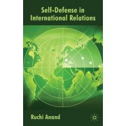Self-Defense in International Relations by Ruchi Anand