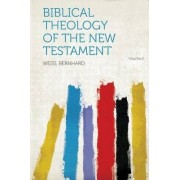 Biblical Theology of the New Testament Volume 2 by Weiss Bernhard
