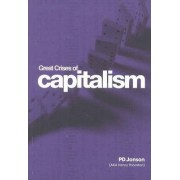 Great Crises of Capitalism by Peter D Jonson