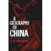 A Geography of China by T. R. Tregear