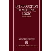 Introduction to Medieval Logic by Alexander Broadie