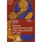 The Bloomsbury Research Handbook of Indian Aesthetics and the Philosophy of Art by Arindam Chakrabarti