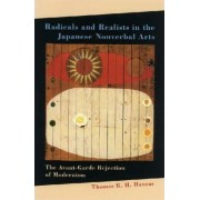 Radicals and Realists in the Japanese Nonverbal Arts by Thomas R. H. Havens