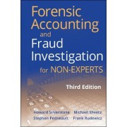 Forensic Accounting and Fraud Investigation for Non-experts, Third Edition by Stephen Pedneault