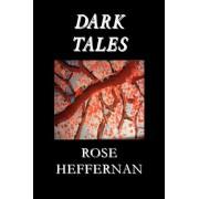 Dark Tales by Rose Heffernan