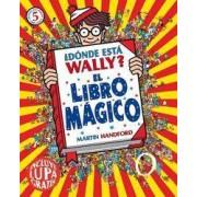 ¿Dónde está Wally? El libro mágico by Martin Handford