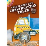 Create Your Own Construction Truck Sticker Activity Book by Steven James Petruccio