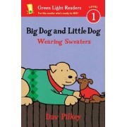 Big Dog and Little Dog Wearing Sweaters by Dav Pilkey