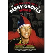 We All Live in a Perry Groves World by Perry Groves
