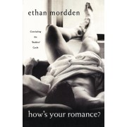 How's Your Romance? by Freelance Writer Ethan Mordden