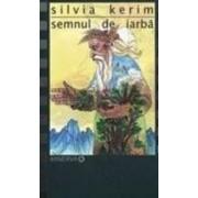 Semnul de iarba - Silvia Kerim