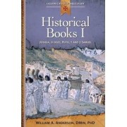 Historical Books: Joshua, Judges, Ruth, 1 and 2 Samuel I by William A. Anderson