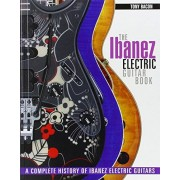 Tony Bacon The ibanez electric guitar book guitare