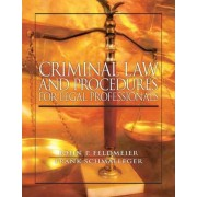 Criminal Law and Procedure for Legal Professionals by John Feldmeier