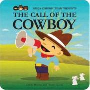 Ninja Cowboy Bear Presents the Call of the Cowboy by David Bruins