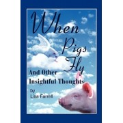 When Pigs Fly by Lisa G Farrell
