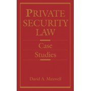 Private Security Law by David A. Maxwell