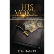 Getting to Know My Father Series (Kenny's Story) Book Two - His Voice