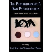 The Psychotherapist's Own Psychotherapy by Jesse D. Geller