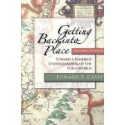 Getting Back into Place by Edward S. Casey