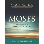 Moses Children's Leader Guide: In the Footsteps of the Reluctant Prophet
