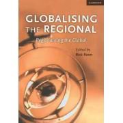 Globalising the Regional, Regionalising the Global: Volume 35, Review of International Studies: v. 35 by Rick Fawn