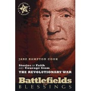 Stories of Faith and Courage from the Revolutionary War by Jane Hampton Cook