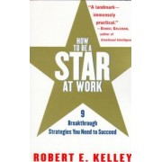 How to be a Star at Work by Robert Kelley