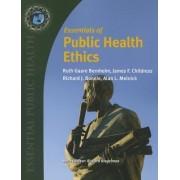 Essentials Of Public Health Ethics by Ruth Gaare Bernheim