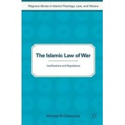 The Islamic Law of War by Ahmed Al-Dawoody
