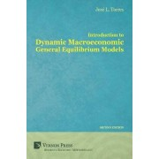 Introduction to Dynamic Macroeconomic General Equilibrium Models by Jose Luis Torres Chacon